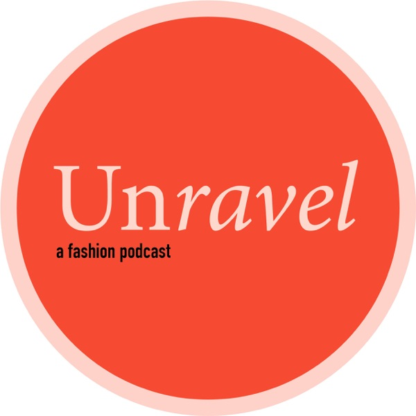 Unravel A Fashion Podcast