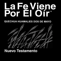 Quechua Huamalies Dos de Mayo Biblia (No Dramatizada) - Quechua Huamalies Dos de Mayo Bible (Non Dramatized) podcast