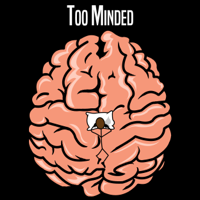 Too Minded podcast
