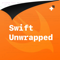 Swift Unwrapped