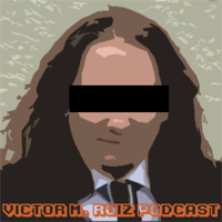 Victor M. Ruiz Podcast podcast