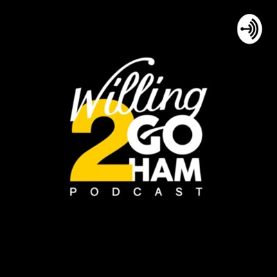 Willing2GoHam Podcast