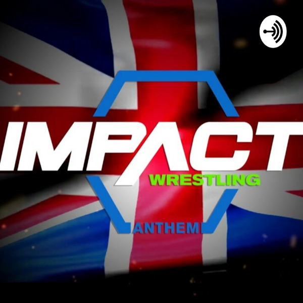 Impact Wrestling podcast with Rousselmania