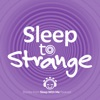 Sleep to Strange artwork