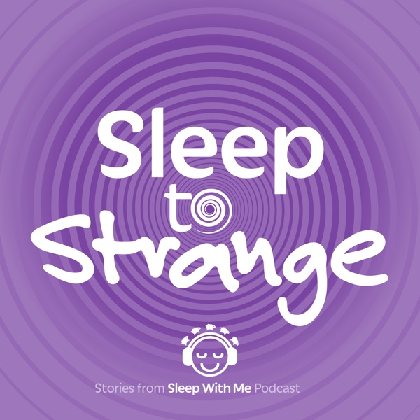 Sleep to Strange | A Sleep Inducing Podcast | That Helps You Relax Fall Asleep Fast and Beat Insomnia like ASMR and Guided Meditation