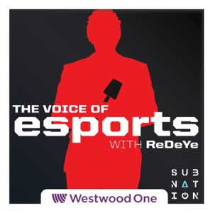 The Voice Of Esports with ReDeYe