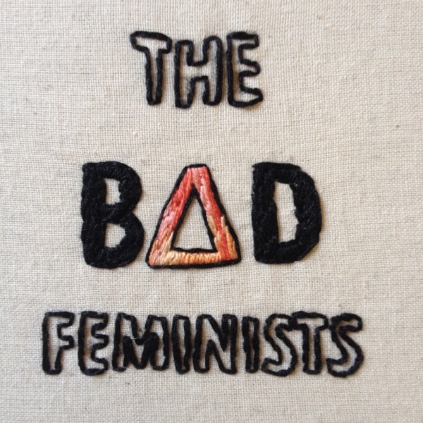 The Bad Feminists