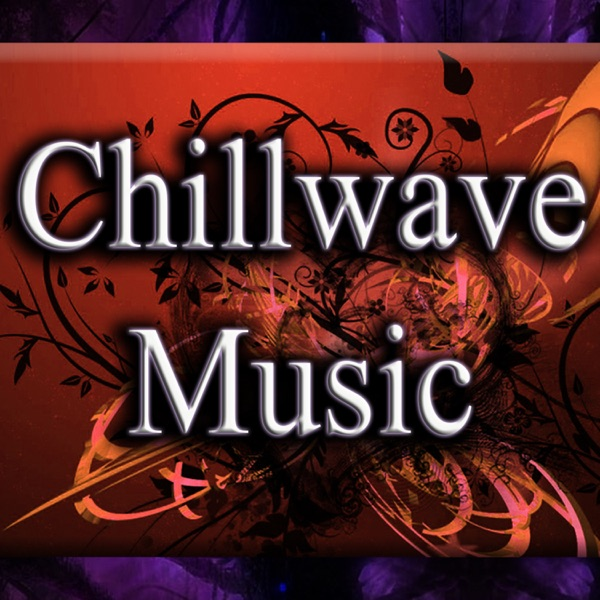 Chillwave Music Podcast