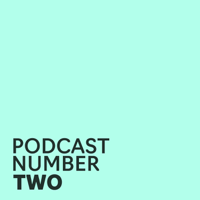 Podcast Number Two podcast