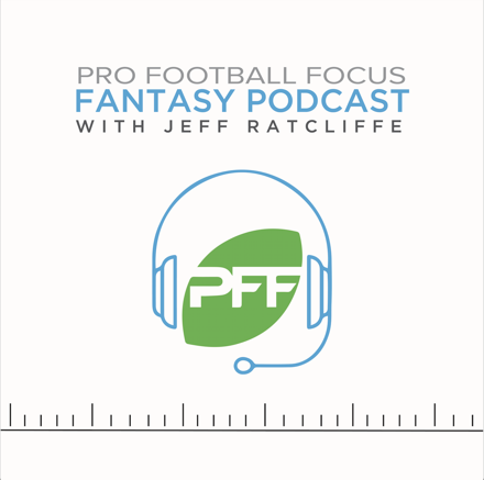Cover image of PFF Fantasy Football Podcast with Jeff Ratcliffe