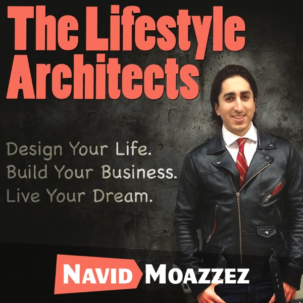 The Lifestyle Architects with Navid Moazzez
