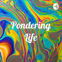 Pondering Life podcast