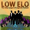 Low Elo: The League of Legends Podcast for the Players - Low Elo artwork