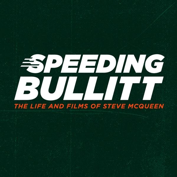 Speeding Bullitt: The Life and Films of Steve McQueen Artwork