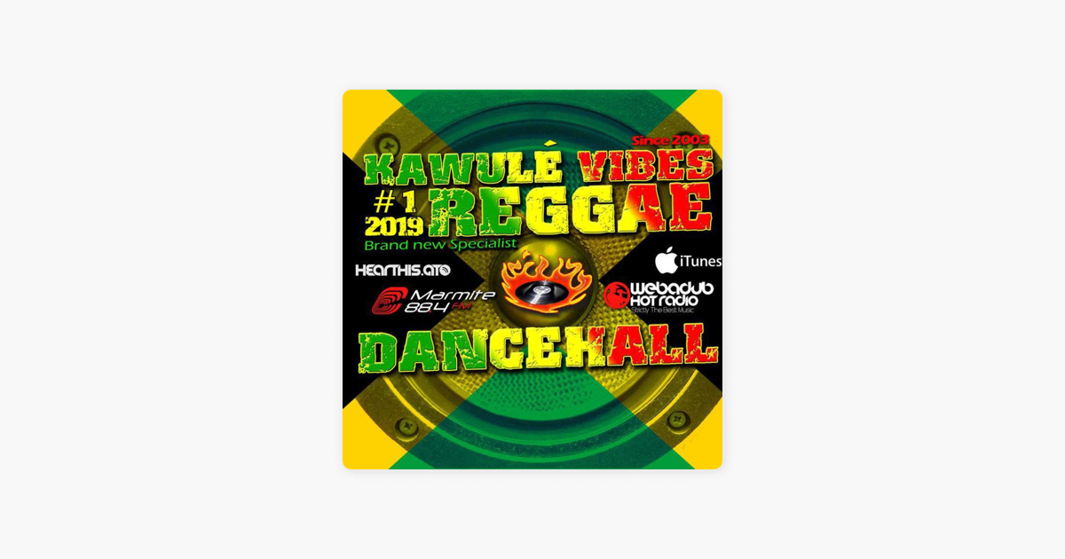 Reggae & Dancehall Radio Show - Kawulé Vibes on Apple Podcasts