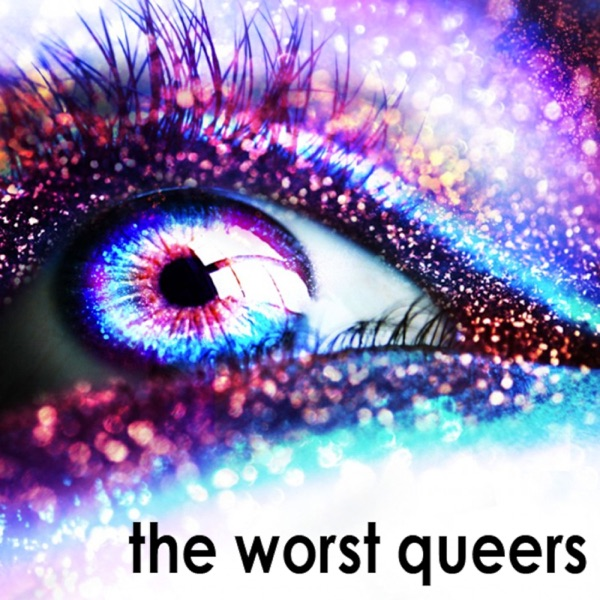 The Worst Queers