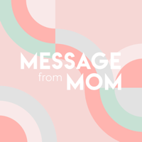 Message From Mom podcast