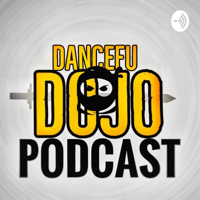 DanceFuDoJo Podcast podcast