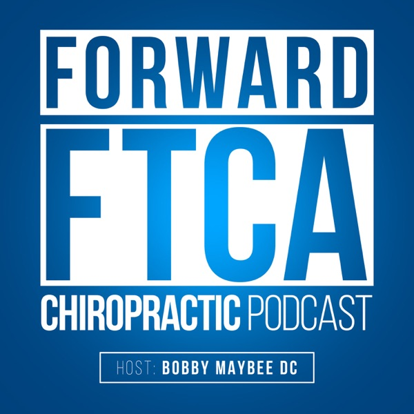 Forward - The Podcast of the Forward Thinking Chiropractic Alliance