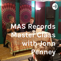 MAS Records Master Class with Jonn Penney podcast