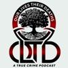 Our Lives Their Deaths: A True Crime Podcast artwork
