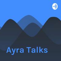 Ayra Talks podcast