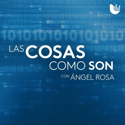 Las cosas como son, con Ángel Rosa:Univision