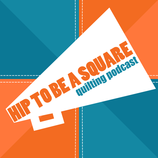 Cover image of Hip to be a Square Quilting Podcast