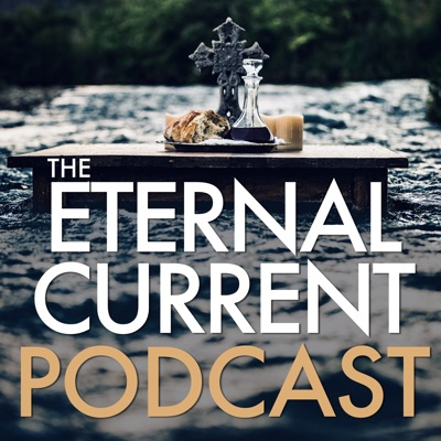 The Eternal Current Podcast