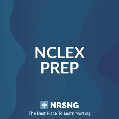 The Unofficial NCLEX® Prep Podcast by NRSNG