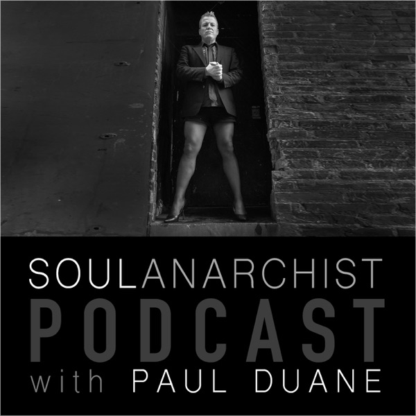 The Soul Anarchist Podcast