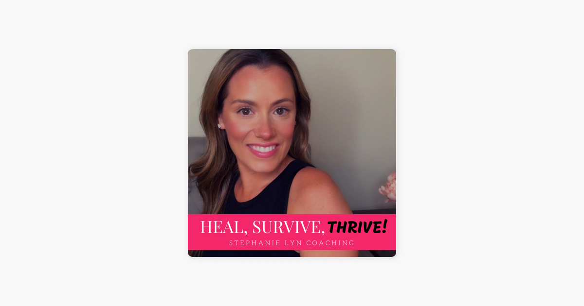 Heal, Survive & Thrive! on Apple Podcasts