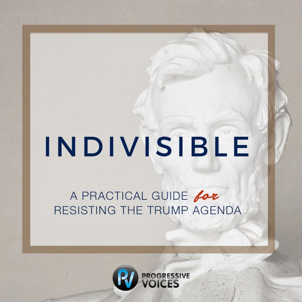 Indivisible Guide Podcast powered by Progressive Voices