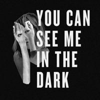 Podcast cover art for You Can See Me In The Dark