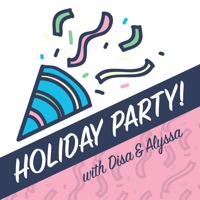 HOLIDAY PARTY! podcast