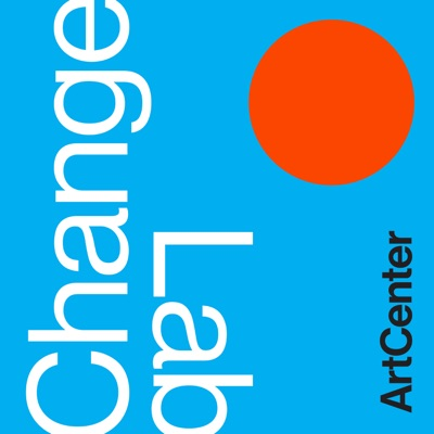 Change Lab: Conversations on Transformation and Creativity:ArtCenter College of Design, hosted by ArtCenter President Lorne M. Buchman