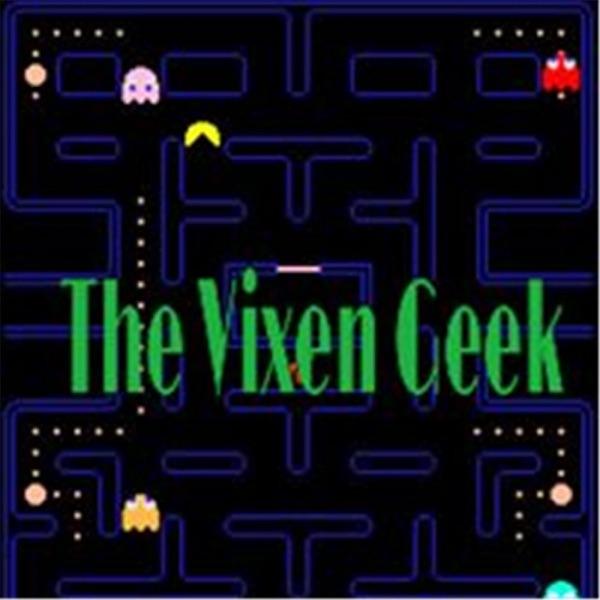 The Vixen Geek Show
