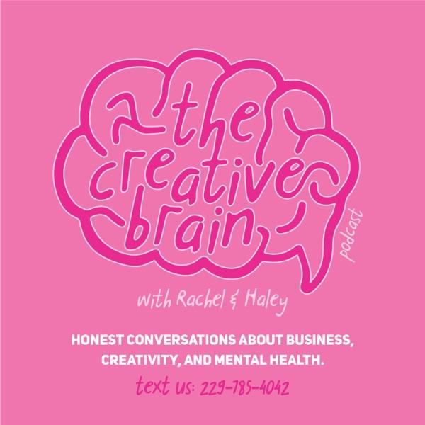 The Creative Brain with Rachel & Haley