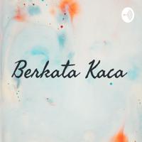 Berkata Kaca podcast