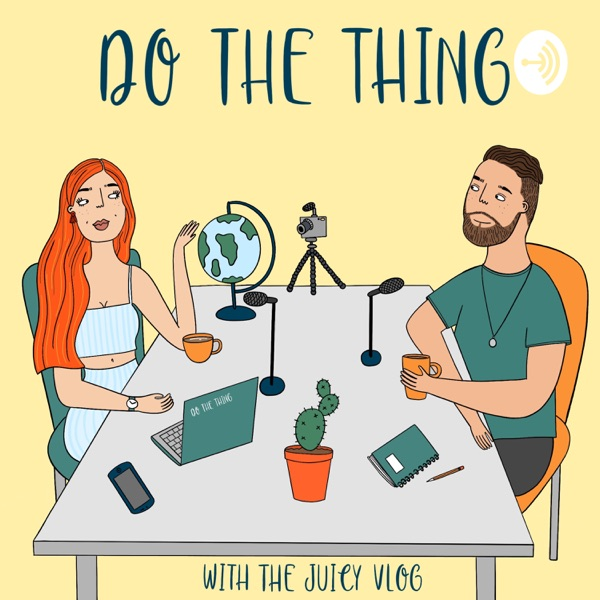 DO THE THING by The Juicy Vlog