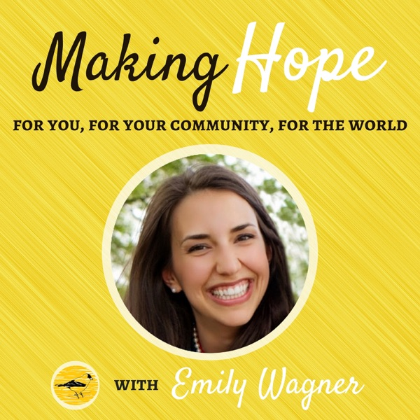 Making Hope with Emily Wagner