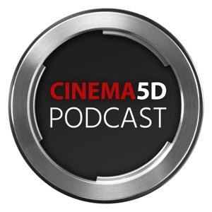 The cinema5D Podcast