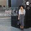 MINDSET MAGIC & MANIFESTATION Podcast artwork