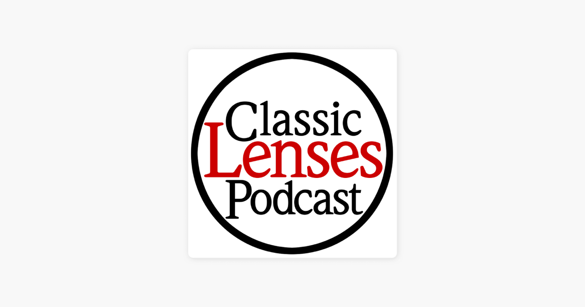 Classic Lenses Podcast on Apple Podcasts