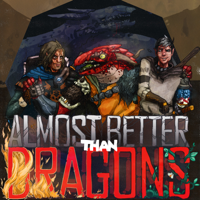 Almost Better Than Dragons podcast