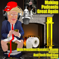 Making Podcasts Great Again podcast