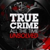 True Crime All The Time Unsolved artwork
