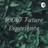 WOYF Future Experience podcast