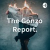 The Gonzo Report.