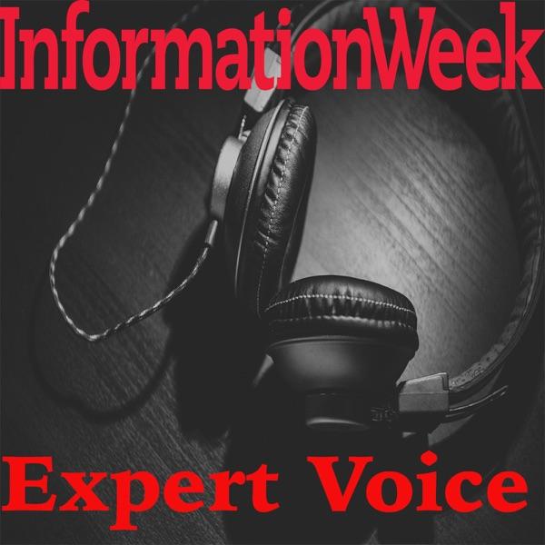 InformationWeek's Expert Voice